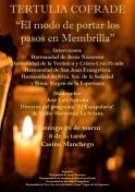 """Tertulia Cofrade """"El modo de portar los Pasos en Membrilla"""""""