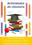 Actos de Clausura de la Universidad Popular, Escuela de Música y Actividades Extracurriculares